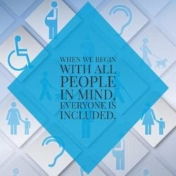 "Infographic that says, ""When we begin with all people in mind, everyone is included."""
