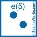 Image showing the Braille character for the letter E and the number 5. Created and owned by Braille Works