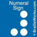 Image showing the braille character signifying a numeral. Created and owned by Braille Works.
