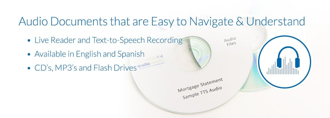 Image showing sample audio CD's by Braille Works and the phrase over top: audio documents that are easy to navigate & understand.