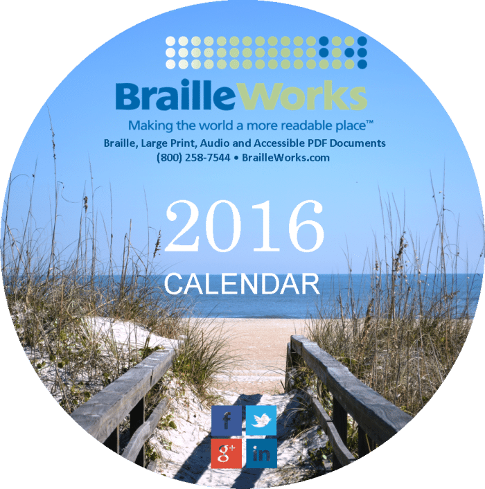 "Image of a boardwalk leading to a sandy beach with the words ""Braille Works 2016 Calendar"" displayed."