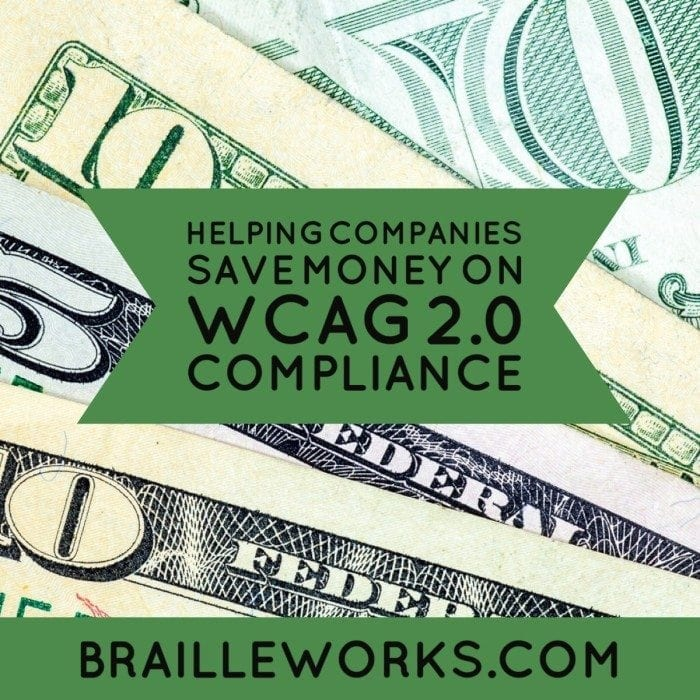 Close up view of paper money with the words Helping Companies Save Money on WCAG 2.0 Compliance
