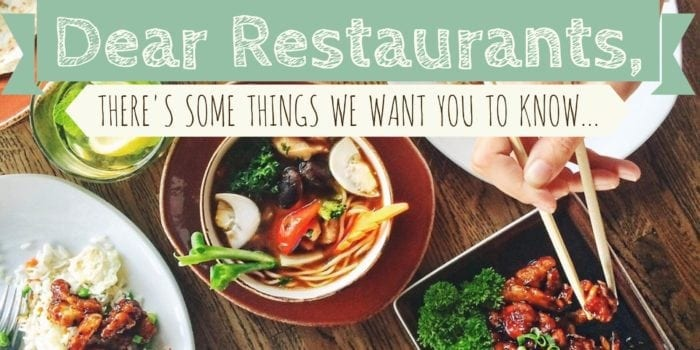 The words: Dear Restaurants, there's some things we want you to know... Appear over top a table of food.