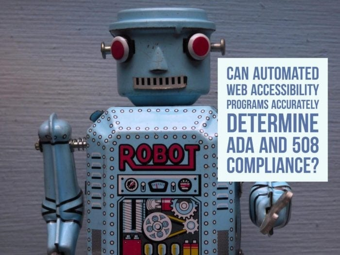 "Classic tin toy robot with text overlay reading ""Can automated web accessibility programs determine ada and 508 compliance?"