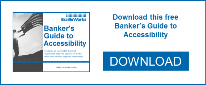 Download this free Banker's Guide to Accessibility. Link opens PDF file in a new window.