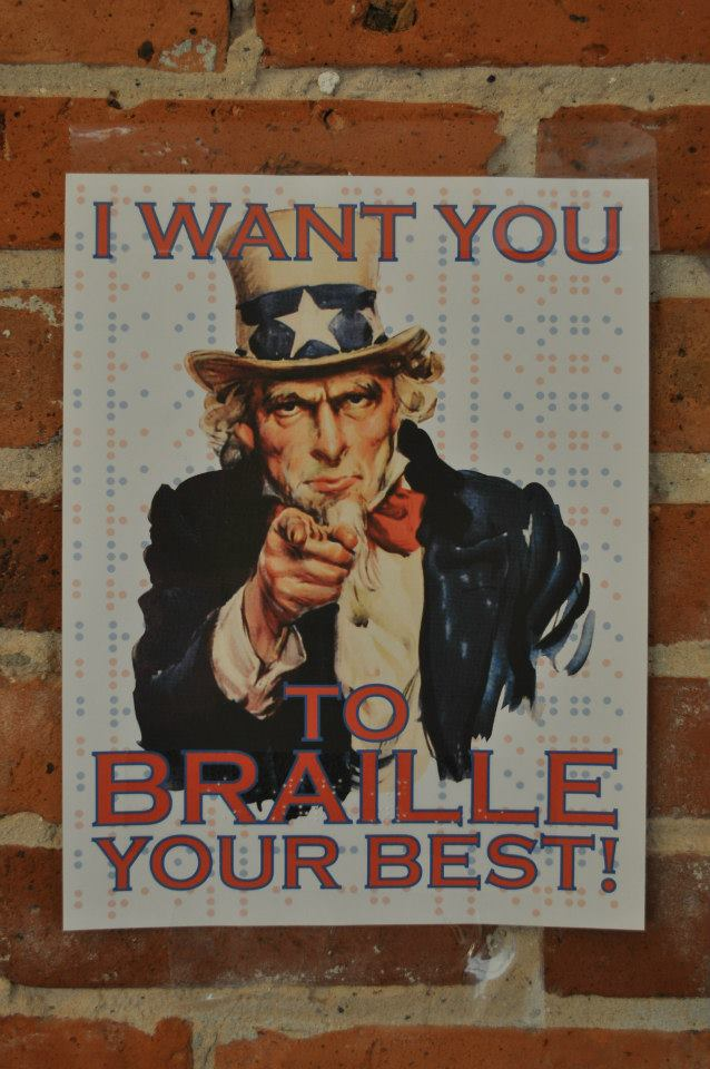 """Uncle Sam poster reading """"I want you to Braille your best!"""""""