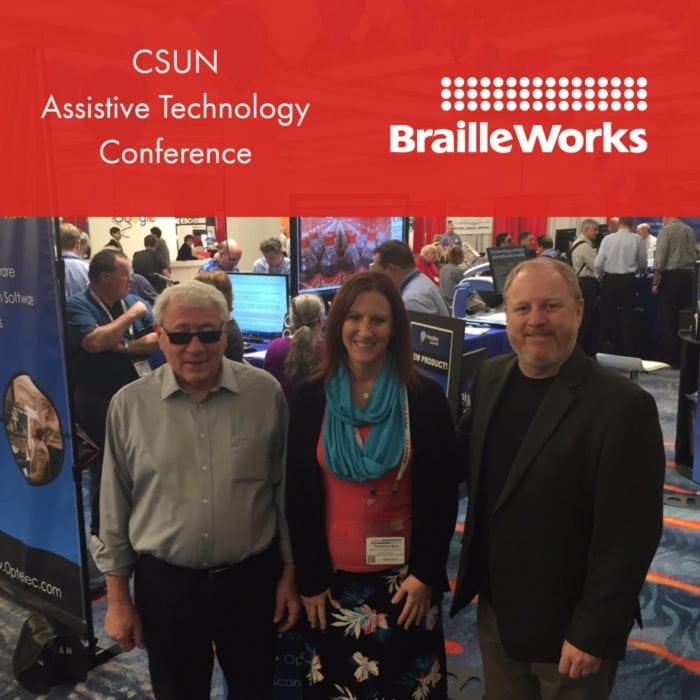Three members of the Braille Works team at the CSUN Assistive Technology Conference.