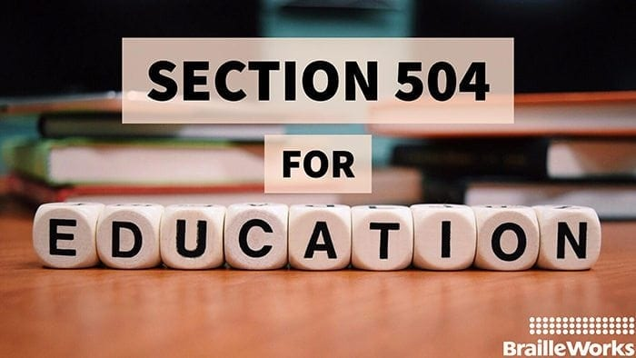 Section 504 for Education. Braille Works logo displayed at bottom right.