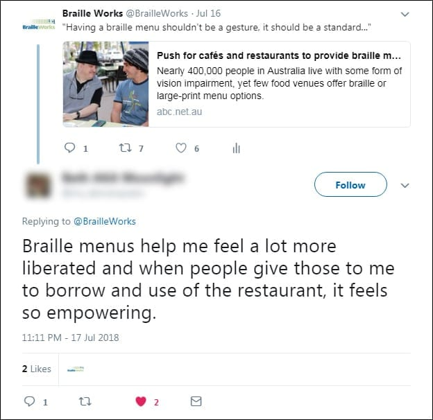 "Screenshot of a Twitter reply from a Braille Works follower that reads, ""Braille menus help me feel a lot more liberated and when people give those to me to borrow and use of the restaurant, if feels so empowering."""