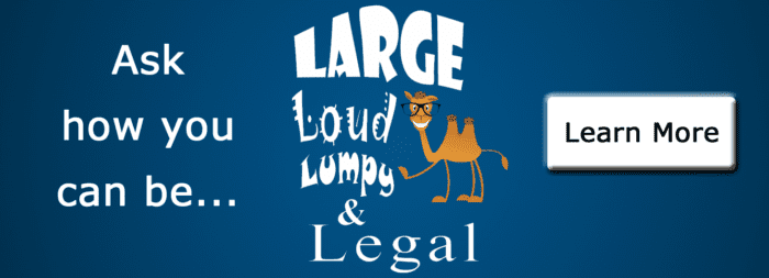 "The text, ""Ask how you can be... Large Loud Lumpy & Legal"" with a cartoon camel and ""Learn More"" button"