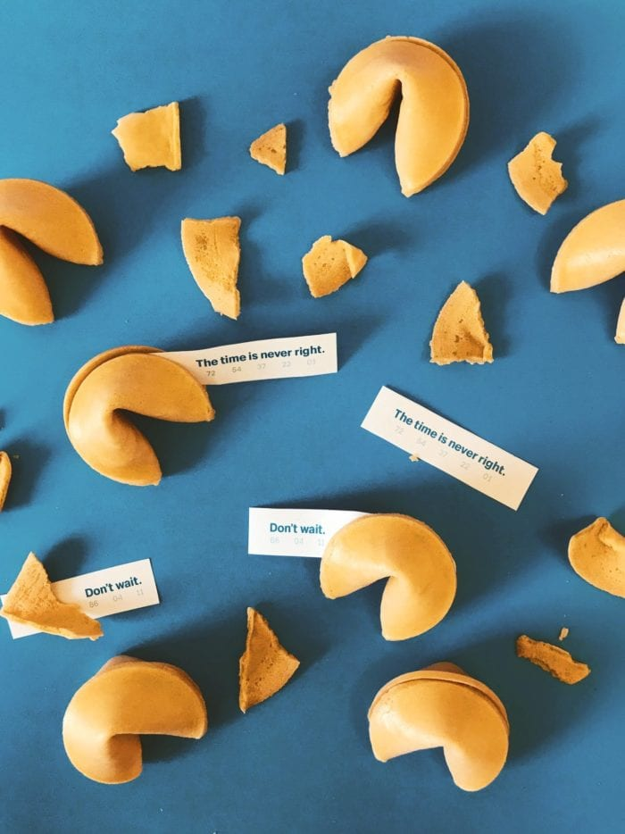 "a collage of fortune cookies that say ""the time is never right"" and ""dont wait"""