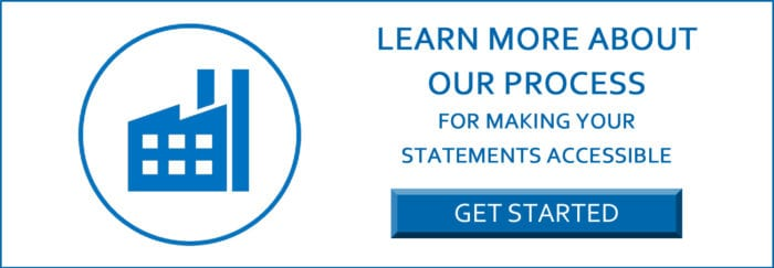 Learn more about our process for making your statements accessible Get started