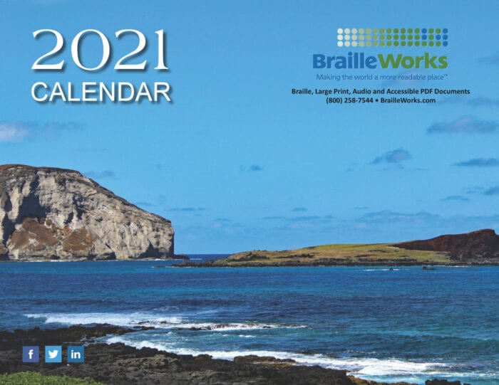 2021 calendar cover with an ocean view and rocks, braille works logo, tagline, products offered, phone number, website and social media icons
